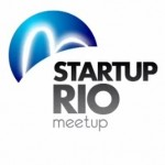 8th Edition of Startup Rio Meetup Tomorrow