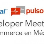 Tomorrow! PayPal & PulsoSocial Dev Meetup: E-Commerce in Mexico