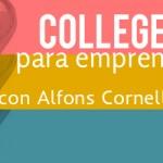 Convierte tu idea en un negocio en el College para Emprendedores de 3IE