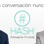 """HASH, la app para mensajería que vuelve real aquello de """"esta conversación nunca existió"""""""